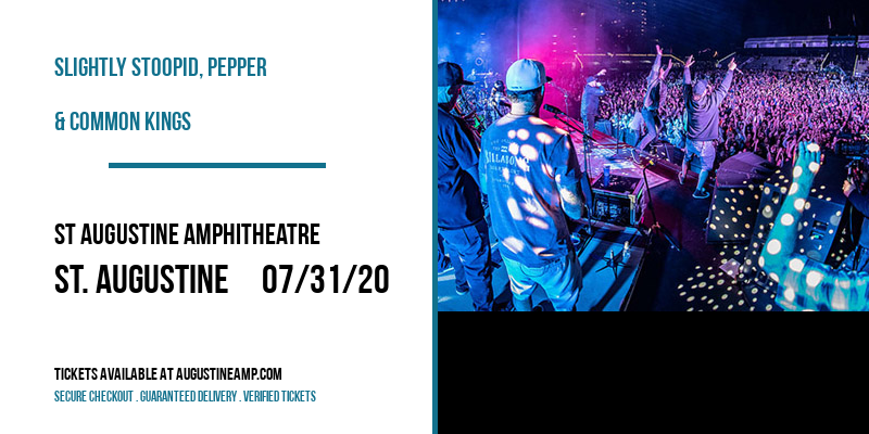 Slightly Stoopid, Pepper & Common Kings [CANCELLED] at St Augustine Amphitheatre